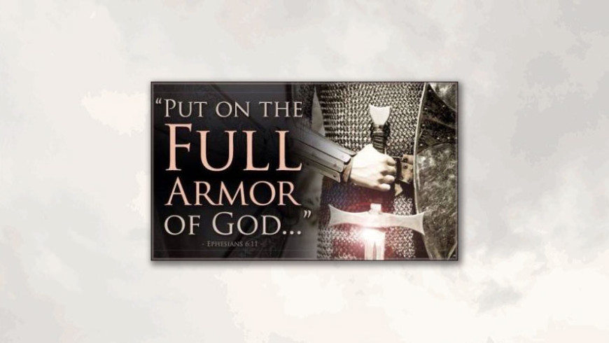 Ephesians 6:10-11 – The Whole Armor: Warriors Of The Faith